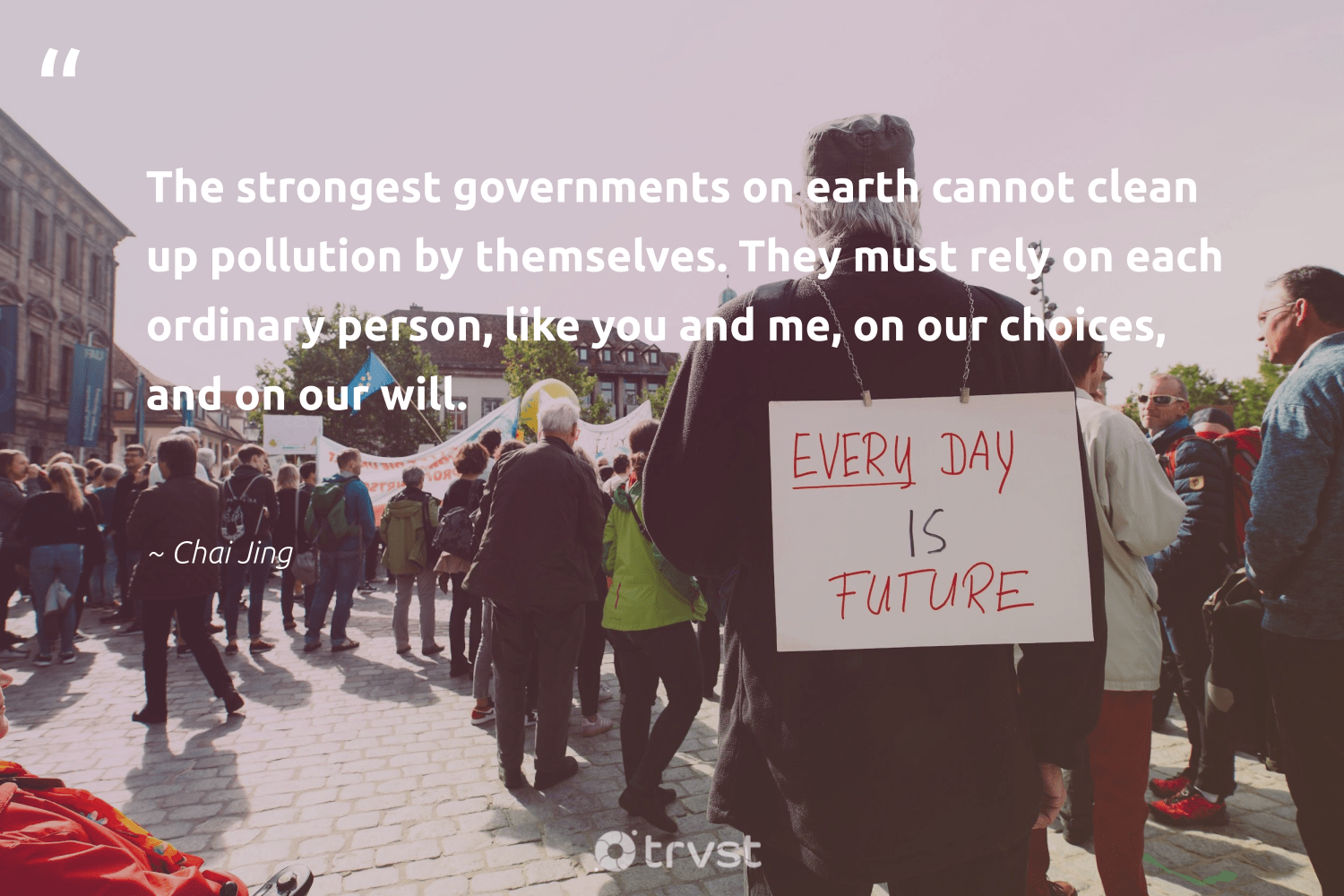 """""""The strongest governments on earth cannot clean up pollution by themselves. They must rely on each ordinary person, like you and me, on our choices, and on our will.""""  - Chai Jing #trvst #quotes #earth #pollution #planet #climateaction #green #ecoconscious #conservation #actonclimate #volunteer #socialimpact"""