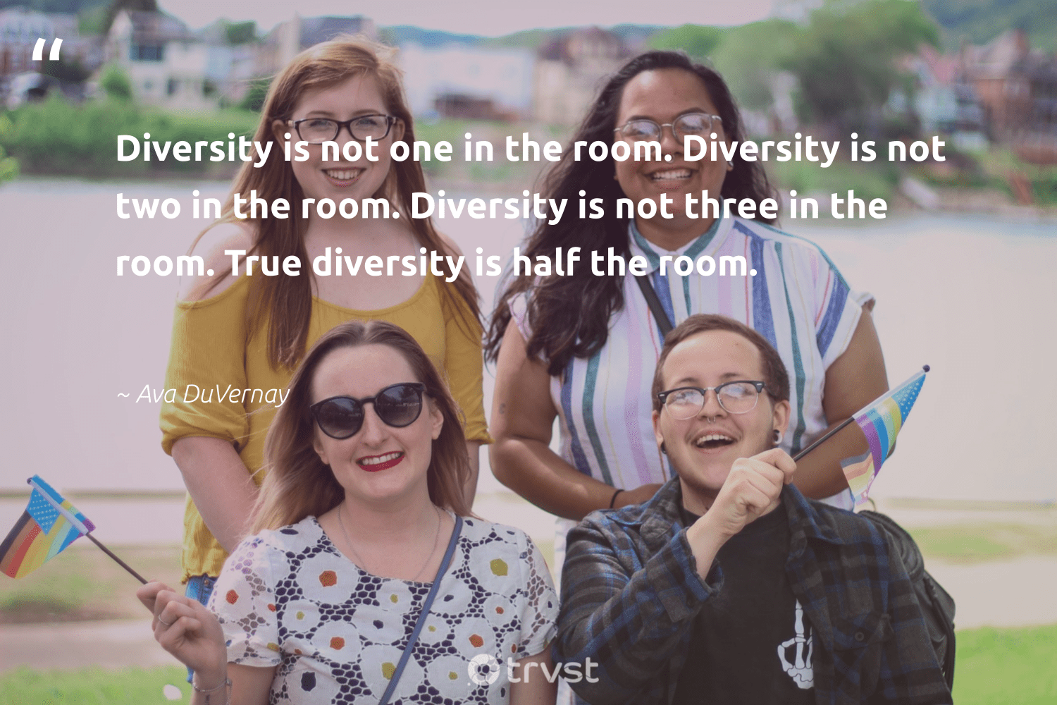 """Diversity is not one in the room. Diversity is not two in the room. Diversity is not three in the room. True diversity is half the room.""  - Ava DuVernay #trvst #quotes #diversity #representationmatters #discrimination #makeadifference #bethechange #planetearthfirst #inclusion #weareallone #socialgood #socialchange"