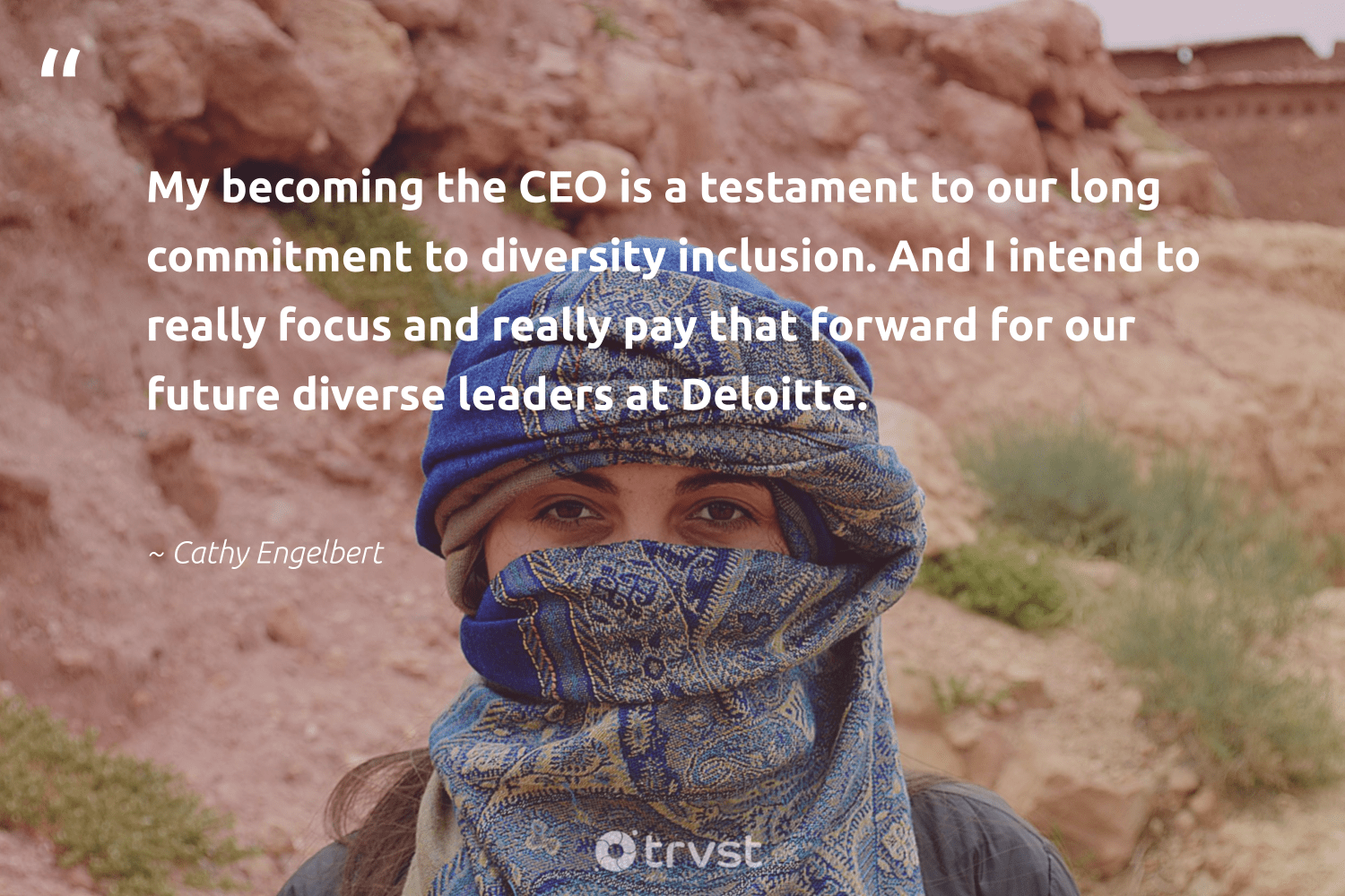 """My becoming the CEO is a testament to our long commitment to diversity inclusion. And I intend to really focus and really pay that forward for our future diverse leaders at Deloitte.""  - Cathy Engelbert #trvst #quotes #diversity #inclusion #focus #discrimination #representationmatters #giveback #weareallone #dotherightthing #bethechange #socialchange"
