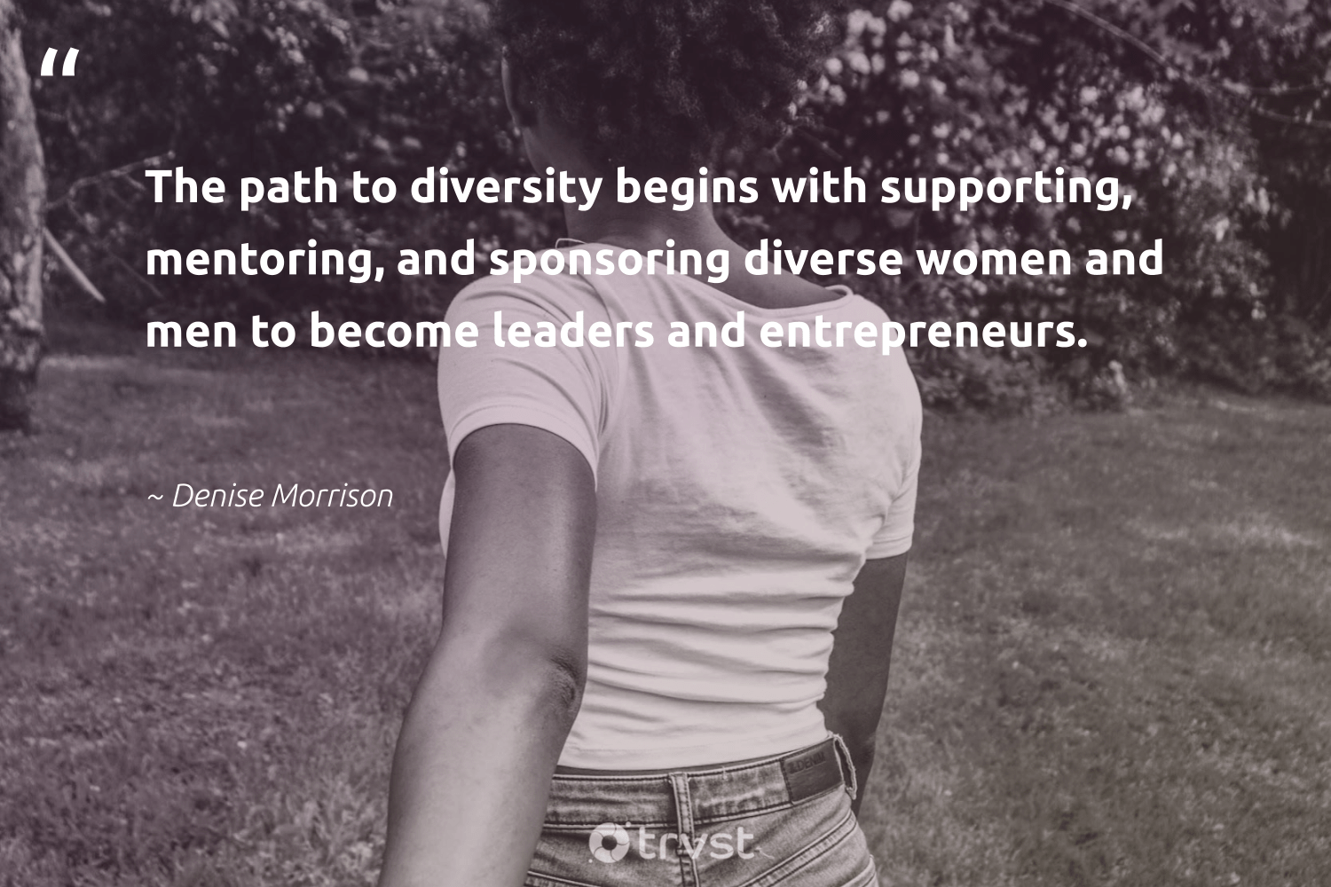 """The path to diversity begins with supporting, mentoring, and sponsoring diverse women and men to become leaders and entrepreneurs.""  - Denise Morrison #trvst #quotes #diversity #women #mentoring #discrimination #inclusion #socialgood #giveback #socialimpact #representationmatters #makeadifference"