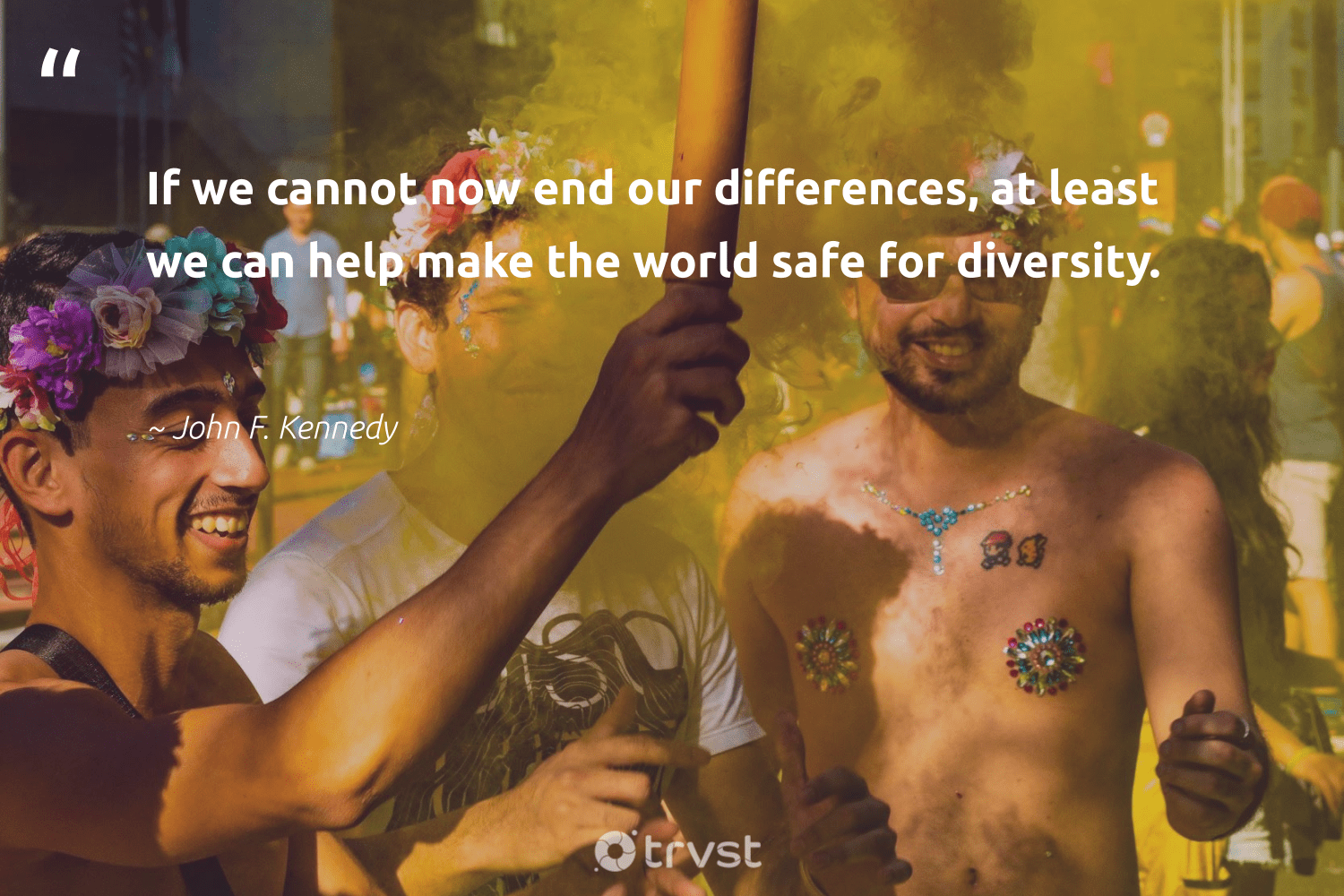"""If we cannot now end our differences, at least we can help make the world safe for diversity.""  - John F. Kennedy #trvst #quotes #diversity #representationmatters #discrimination #socialchange #giveback #bethechange #inclusion #socialgood #makeadifference #dotherightthing"