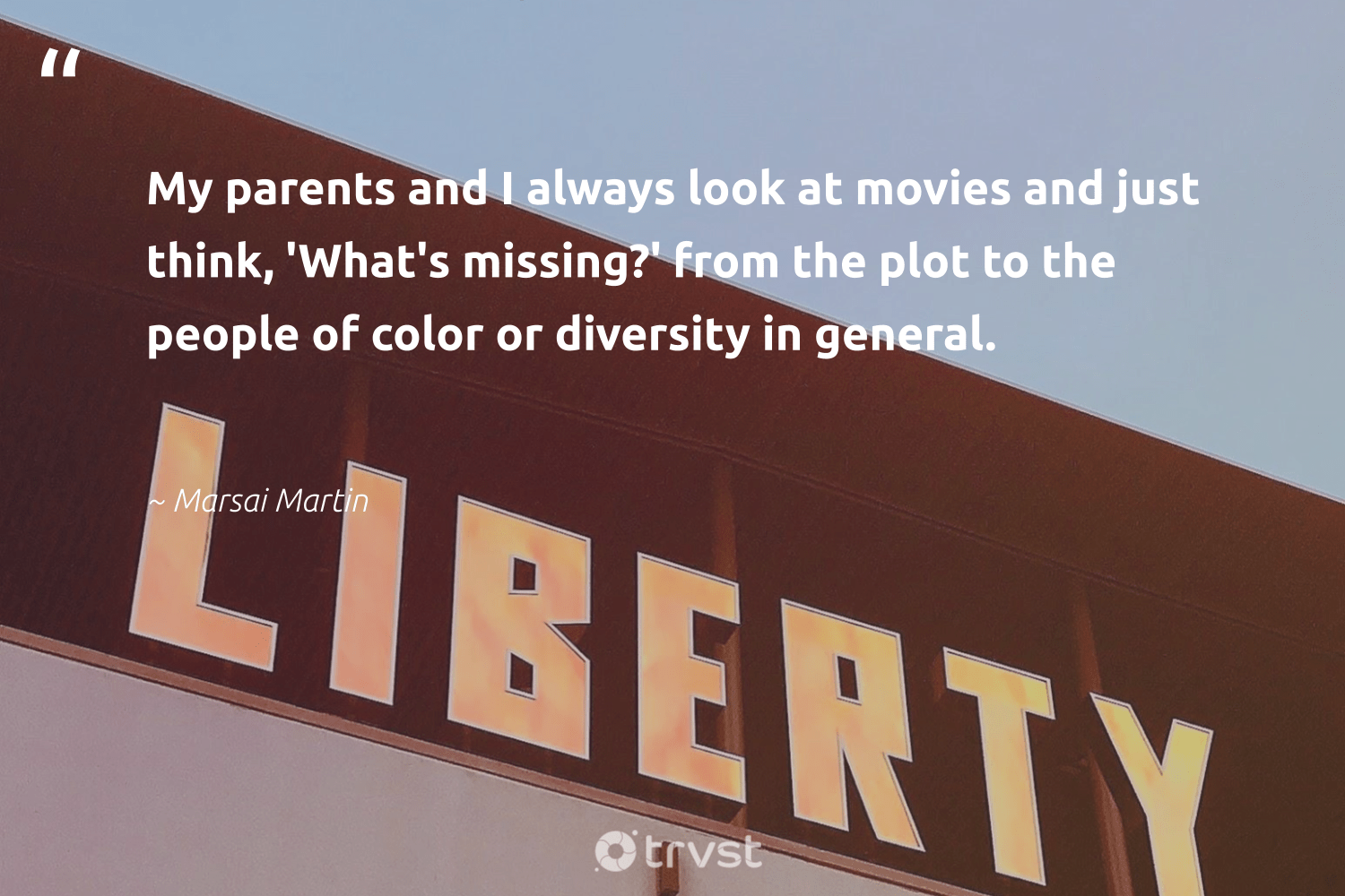 """My parents and I always look at movies and just think, 'What's missing?' from the plot to the people of color or diversity in general.""  - Marsai Martin #trvst #quotes #diversity #peopleofcolor #discrimination #inclusion #makeadifference #socialgood #bethechange #representationmatters #socialchange #weareallone"