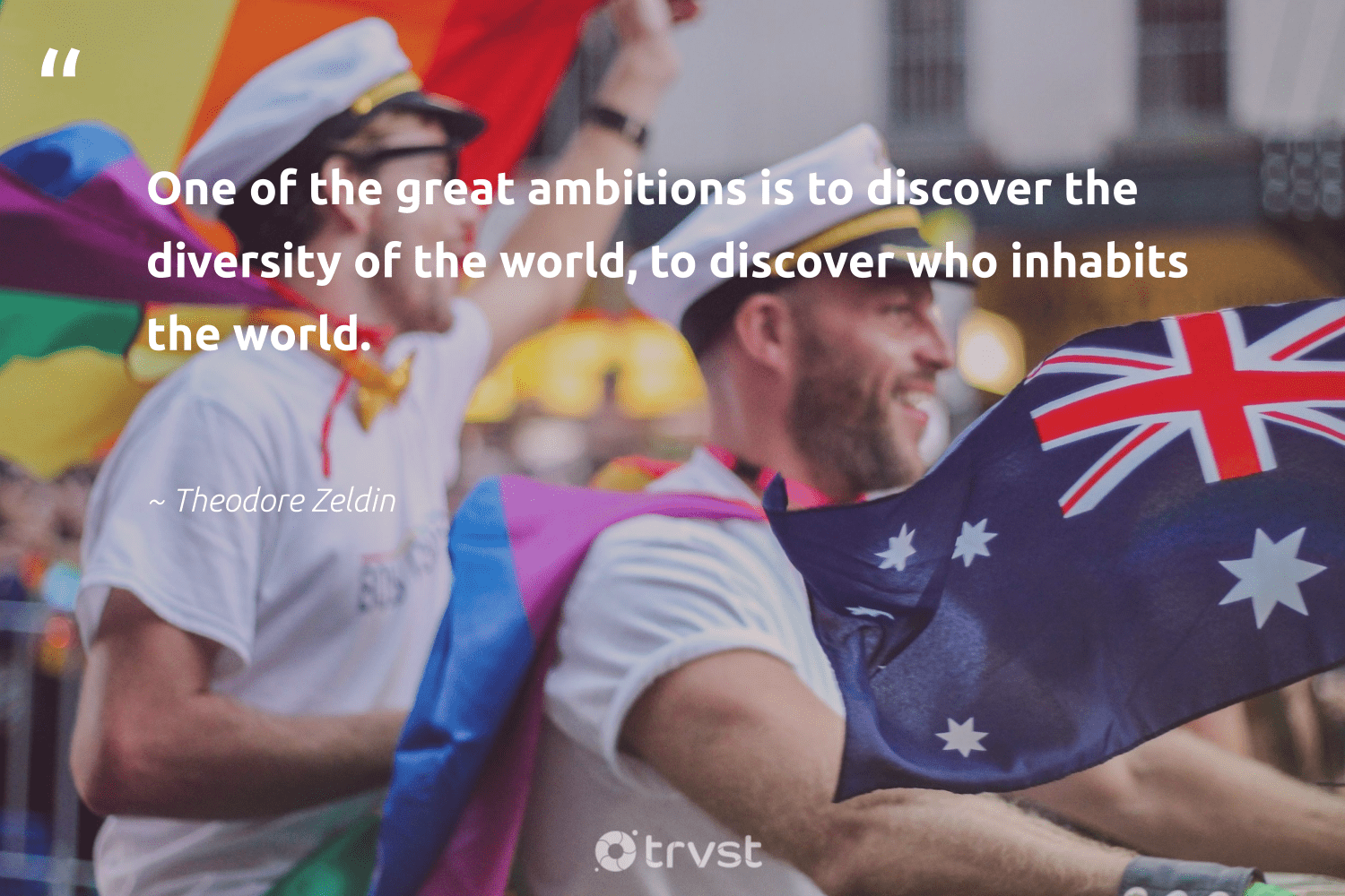 """One of the great ambitions is to discover the diversity of the world, to discover who inhabits the world.""  - Theodore Zeldin #trvst #quotes #diversity #discrimination #representationmatters #socialchange #bethechange #collectiveaction #inclusion #weareallone #socialgood #beinspired"