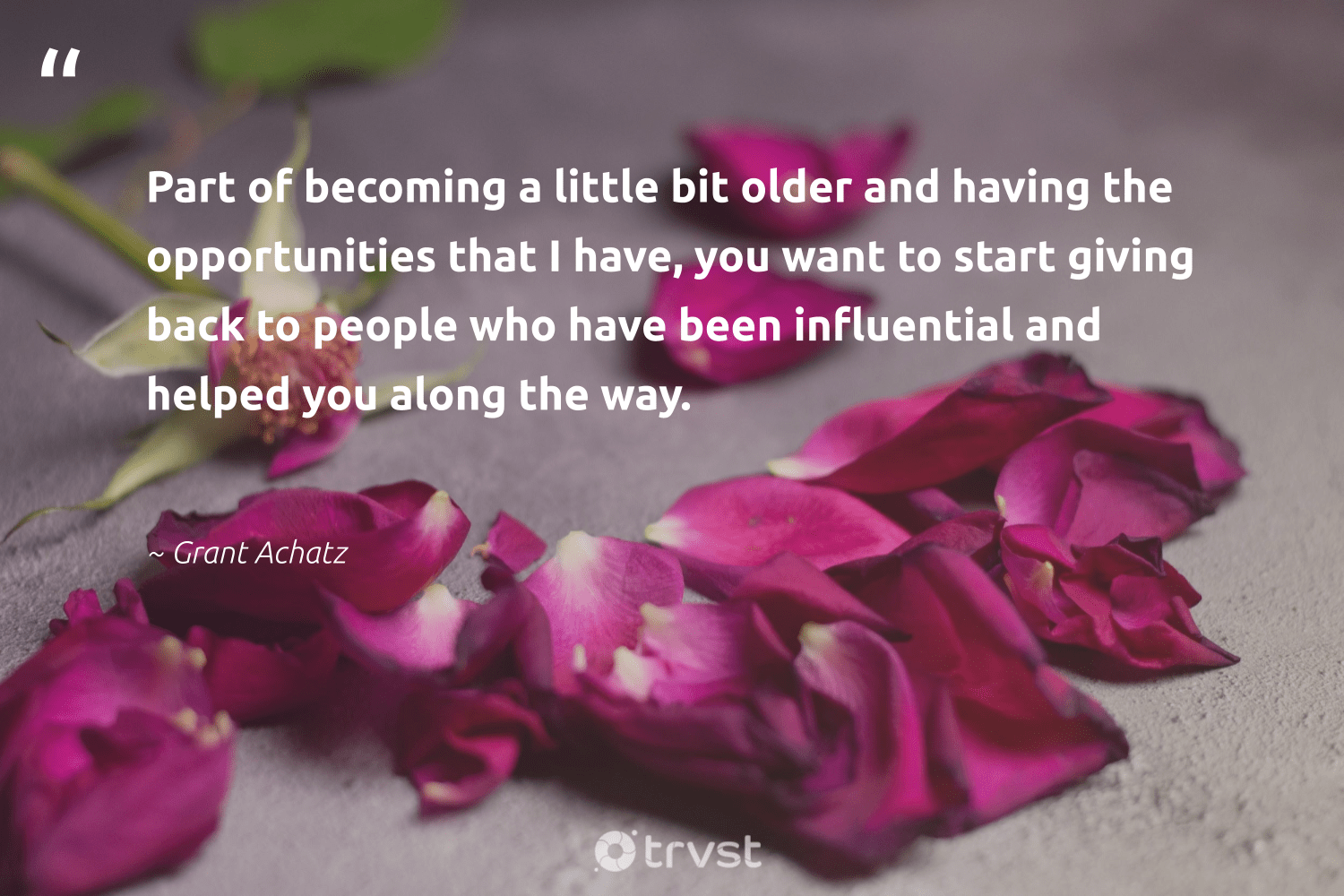 """""""Part of becoming a little bit older and having the opportunities that I have, you want to start giving back to people who have been influential and helped you along the way.""""  - Grant Achatz #trvst #quotes #givingback #giveback #dogood #giveforthefuture #togetherwecan #ecoconscious #socialgood #changemakers #itscooltobekind #bethechange"""