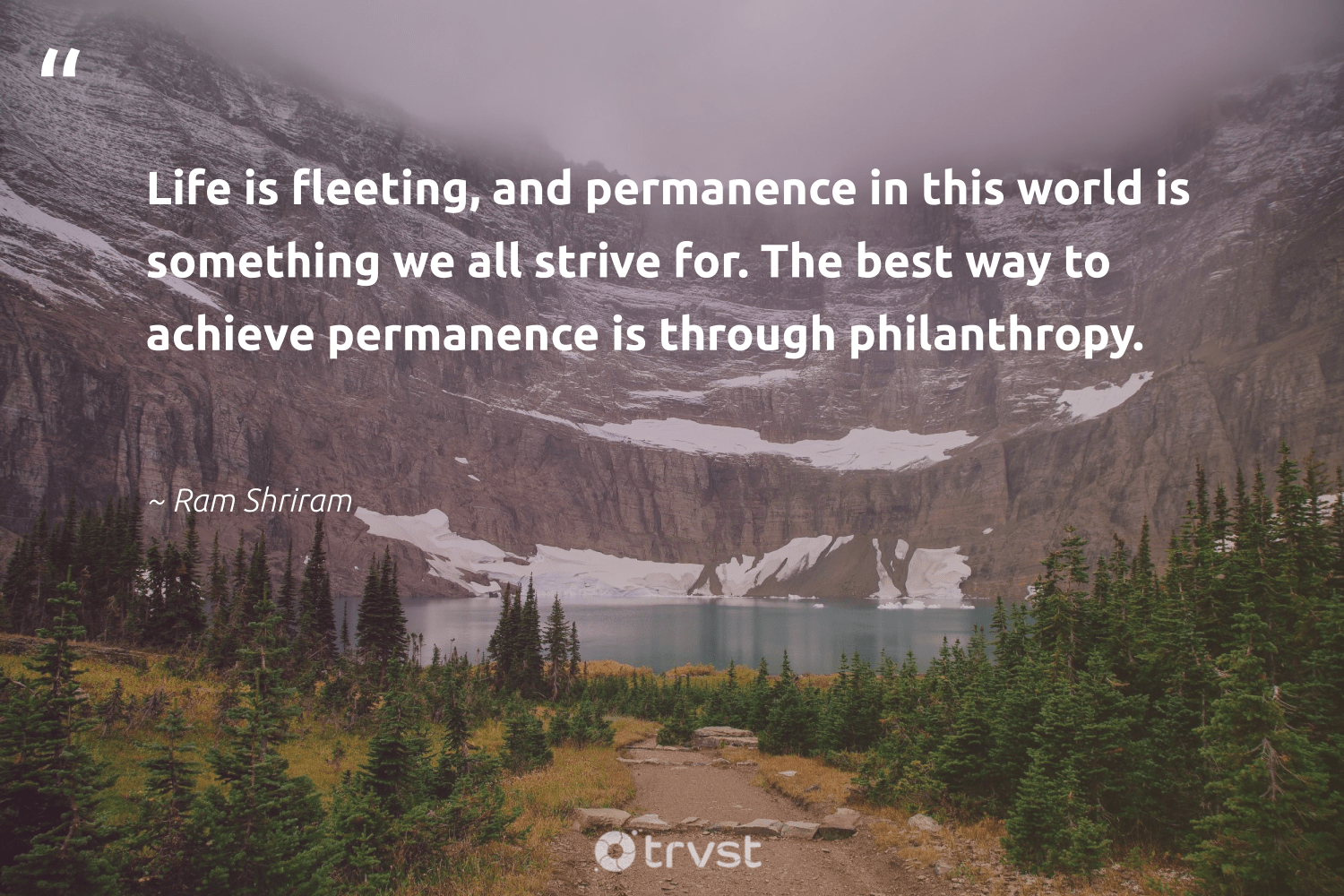 """Life is fleeting, and permanence in this world is something we all strive for. The best way to achieve permanence is through philanthropy.""  - Ram Shriram #trvst #quotes #philanthropy #philanthropic #togetherwecan #giveforthefuture #collectiveaction #changemakers #itscooltobekind #dotherightthing #planetearthfirst #beinspired"