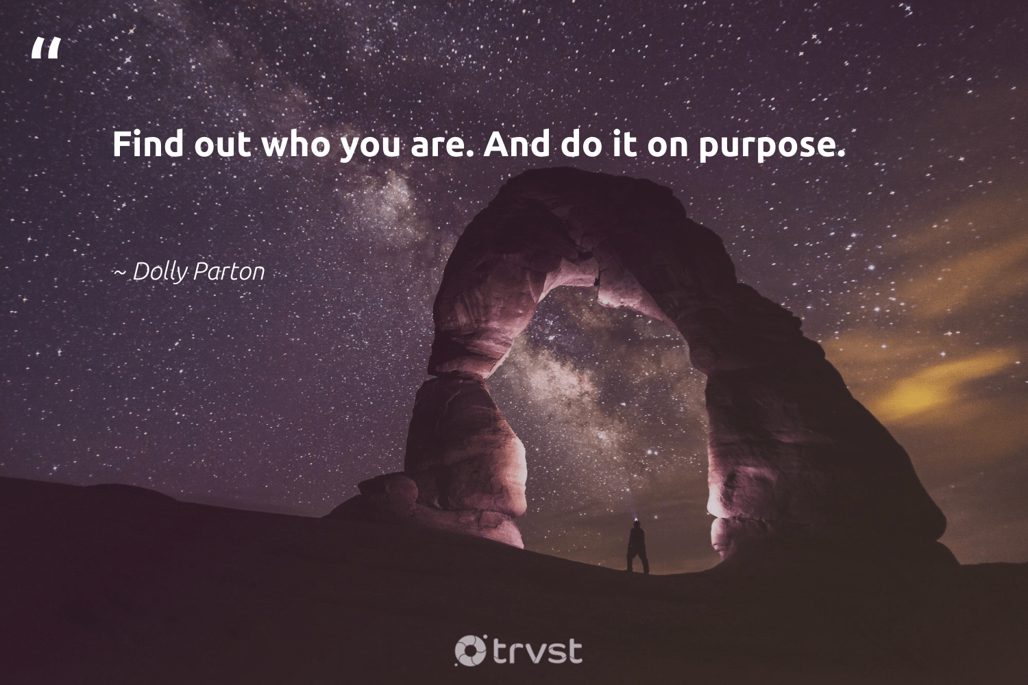 """""""Find out who you are. And do it on purpose.""""  - Dolly Parton #trvst #quotes #purpose #findingpupose #mindset #togetherwecan #dogood #findpurpose #changemakers #begreat #changetheworld #purposedriven"""