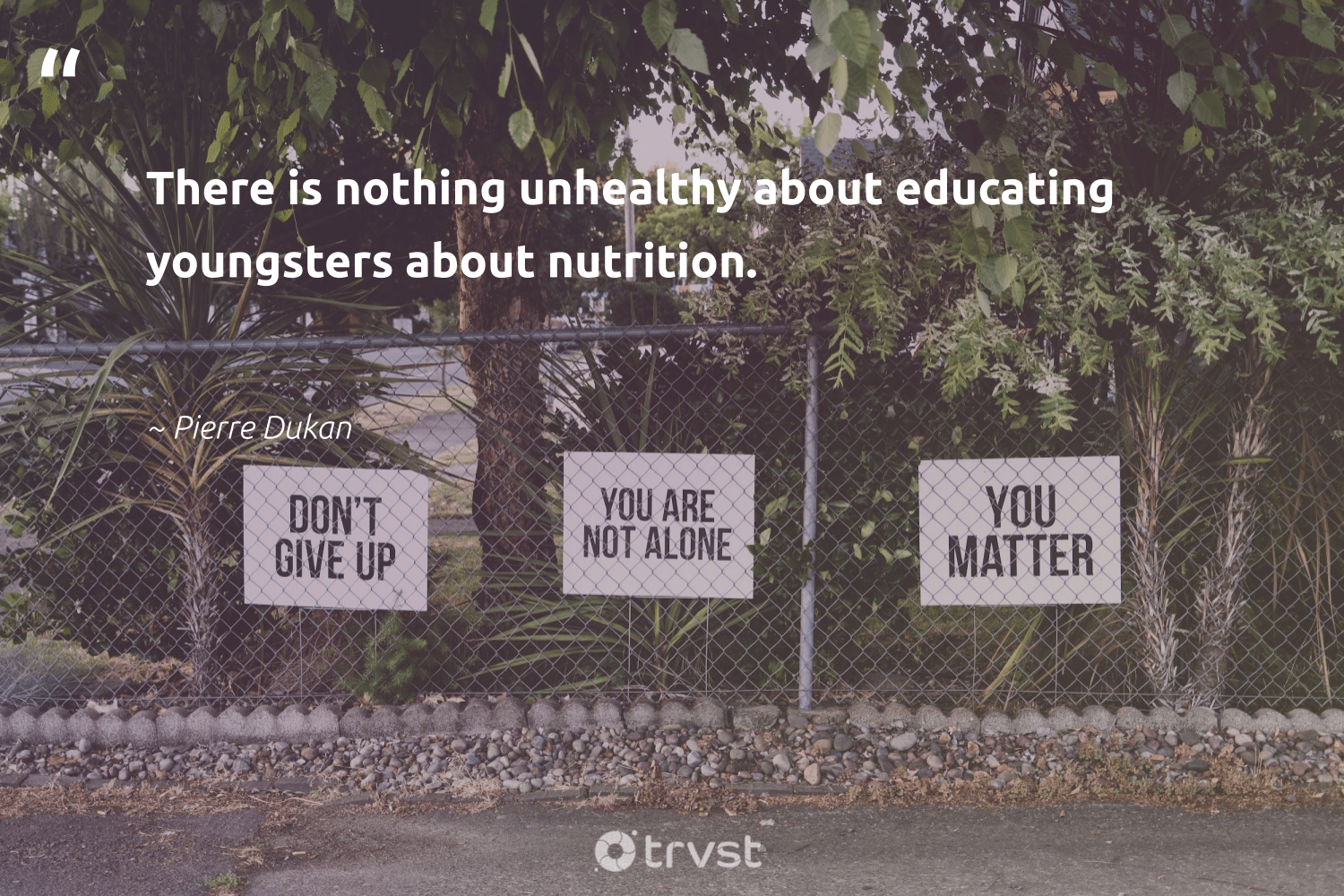 """There is nothing unhealthy about educating youngsters about nutrition.""  - Pierre Dukan #trvst #quotes #eatclean #nutrition #healthylifestyle #changemakers #health #changetheworld #healthyfood #begreat #mindset #dogood"