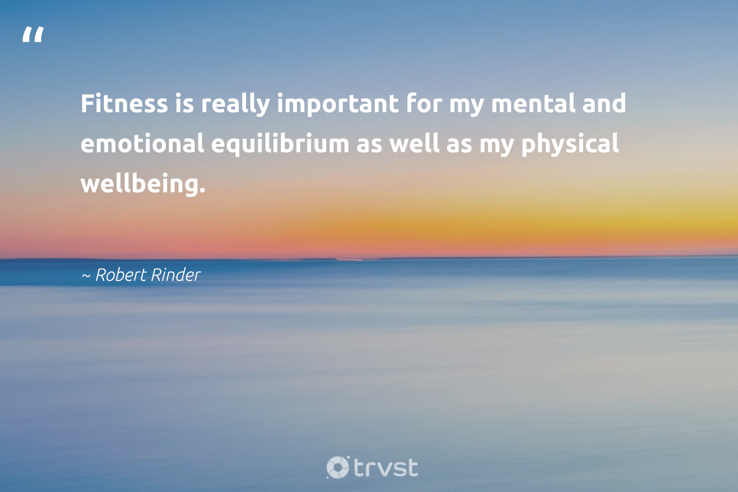 """Fitness is really important for my mental and emotional equilibrium as well as my physical wellbeing.""  - Robert Rinder #trvst #quotes #wellbeing #fitness #healthyliving #health #togetherwecan #dotherightthing #wellness #nevergiveup #mindset #beinspired"