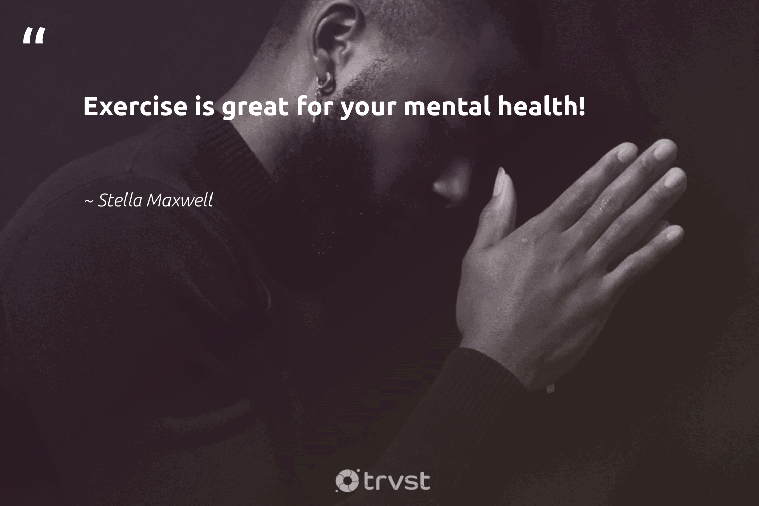 """Exercise is great for your mental health!""  - Stella Maxwell #trvst #quotes #fitness #exercise #health #begreat #collectiveaction #fitnessgoals #mindset #togetherwecan #dotherightthing #bodypositive"