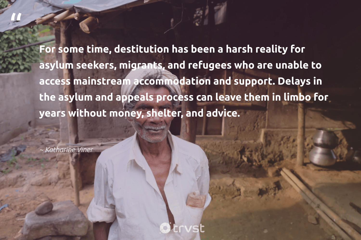 """""""For some time, destitution has been a harsh reality for asylum seekers, migrants, and refugees who are unable to access mainstream accommodation and support. Delays in the asylum and appeals process can leave them in limbo for years without money, shelter, and advice.""""  - Katharine Viner #trvst #quotes #refugees #refugeeswelcome #makeadifference #inclusion #changetheworld #refugee #sustainablefutures #weareallone #thinkgreen #syria"""