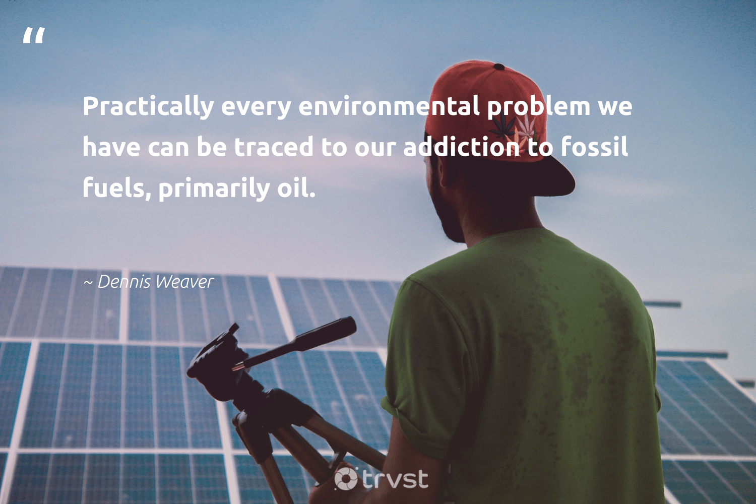 """""""Practically every environmental problem we have can be traced to our addiction to fossil fuels, primarily oil.""""  - Dennis Weaver #trvst #quotes #fossilfuels #environmental #oil #fossil #oilspill #gas #livegreen #carbon #thinkgreen #oilslick"""