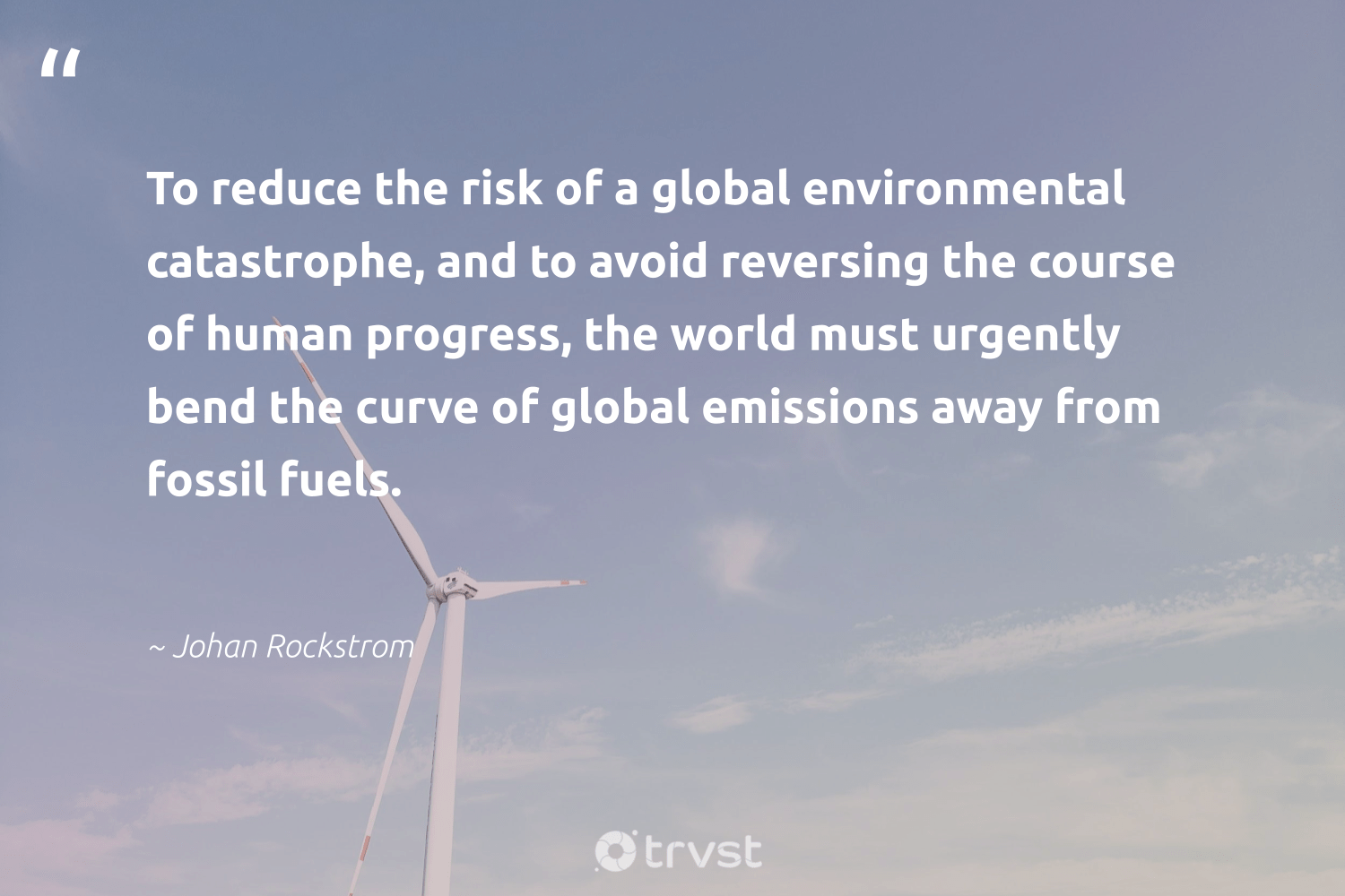 """""""To reduce the risk of a global environmental catastrophe, and to avoid reversing the course of human progress, the world must urgently bend the curve of global emissions away from fossil fuels.""""  - Johan Rockstrom #trvst #quotes #reduce #environmental #fossilfuels #fossil #refurbished #livegreen #saveourplanet #beinspired #refuse #sustainableliving"""