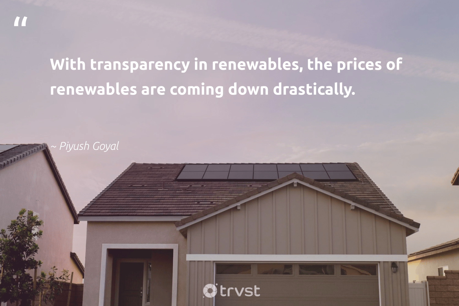"""""""With transparency in renewables, the prices of renewables are coming down drastically.""""  - Piyush Goyal #trvst #quotes #renewableenergy #renewables #greenenergy #ecofriendly #environment #dotherightthing #lowcarbon #cop21 #sustainableliving #gogreen"""