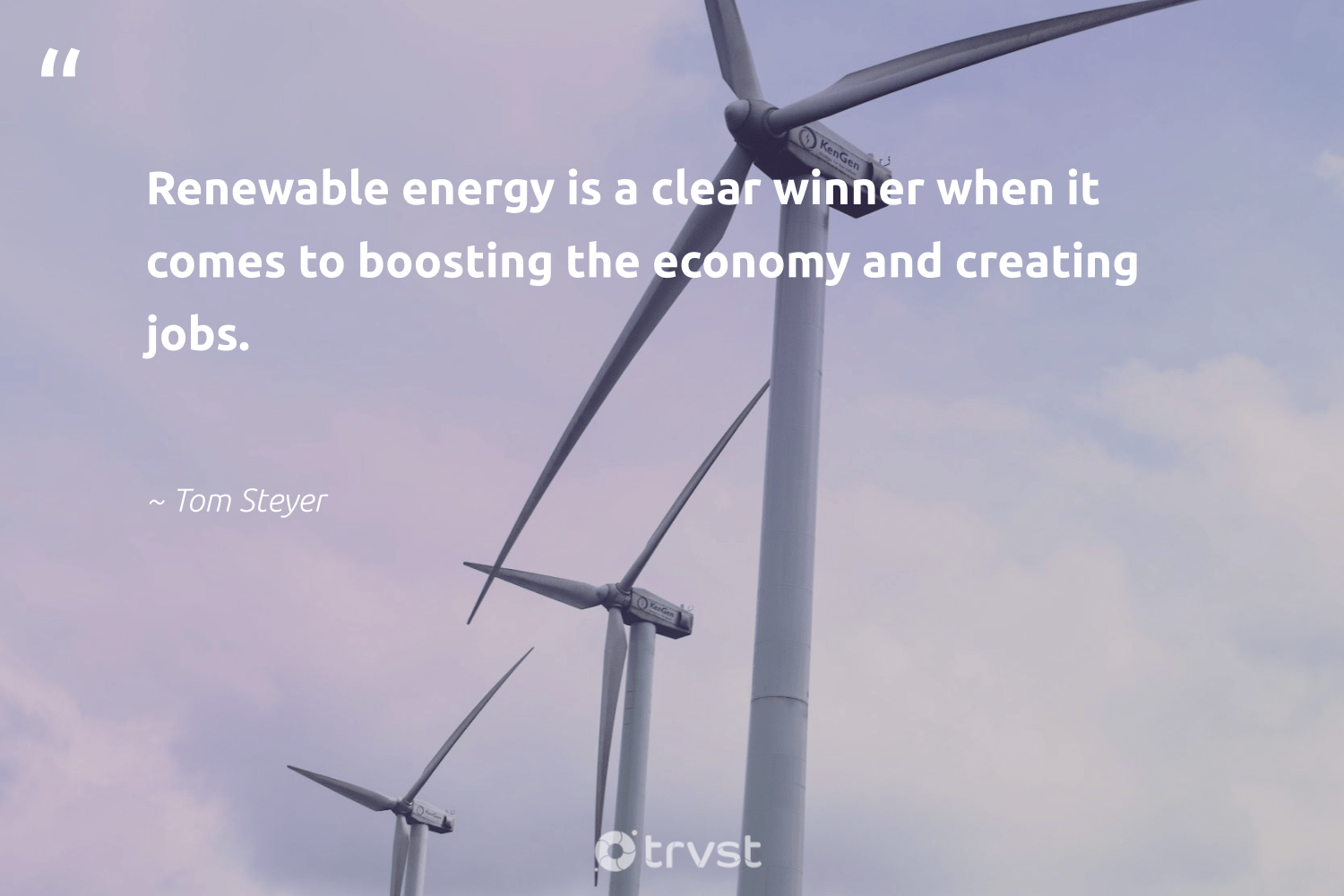 """""""Renewable energy is a clear winner when it comes to boosting the economy and creating jobs.""""  - Tom Steyer #trvst #quotes #renewableenergy #energy #renewable #cleanenergy #100percentrenewable #ecofriendly #sustainability #thinkgreen #lowcarbon #100percentclean"""