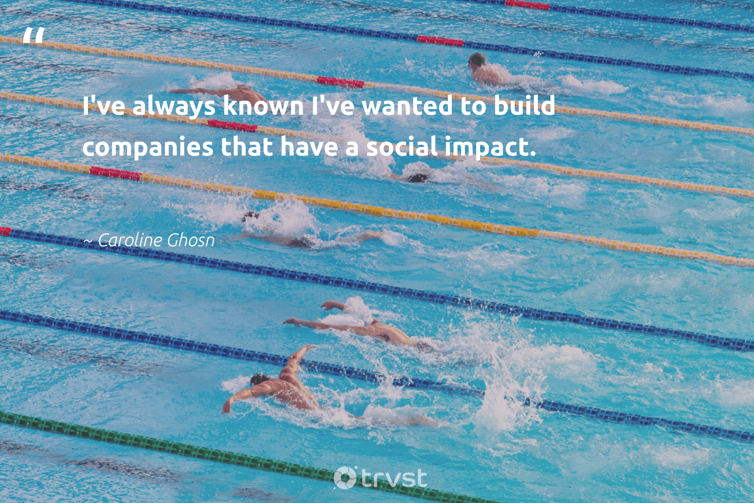 """I've always known I've wanted to build companies that have a social impact.""  - Caroline Ghosn #trvst #quotes #socialenterprise #impact #socialimpact #ethicalbusiness #weareallone #ecoconscious #socent #socialchange #makeadifference #planetearthfirst"