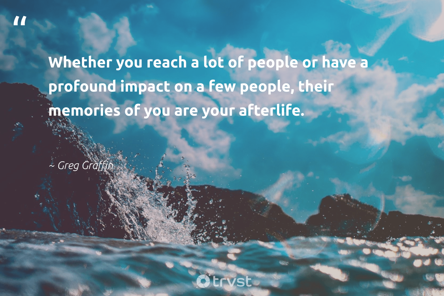 """""""Whether you reach a lot of people or have a profound impact on a few people, their memories of you are your afterlife.""""  - Greg Graffin #trvst #quotes #impact #betterplanet #planetearthfirst #socialchange #bethechange #weareallone #takeaction #ethicalbusiness #thinkgreen #giveback"""