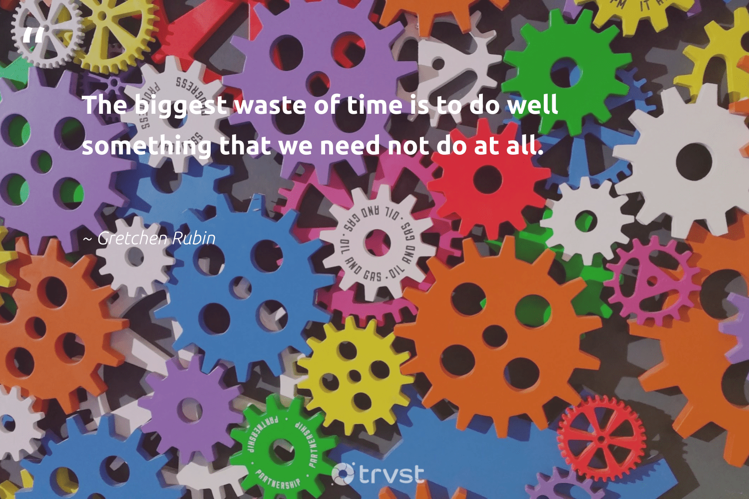 """""""The biggest waste of time is to do well something that we need not do at all.""""  - Gretchen Rubin #trvst #quotes #waste #giveback #socialchange #ethicalbusiness #dogood #weareallone #socialimpact #betterplanet #takeaction #makeadifference"""