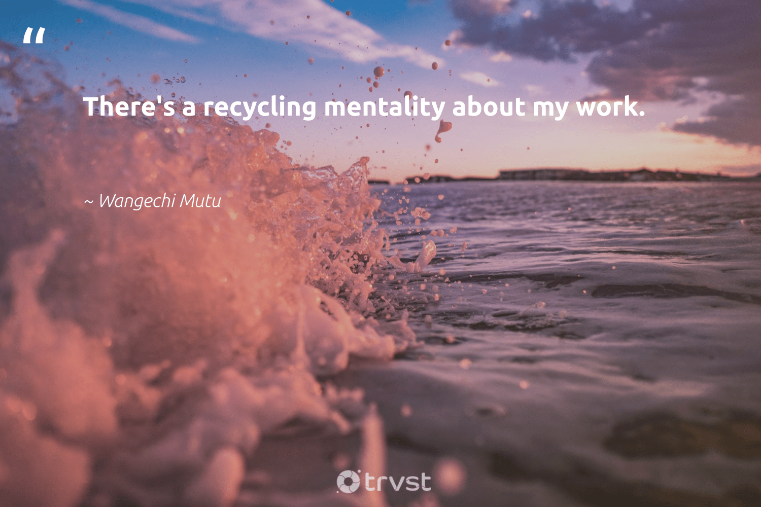 """""""There's a recycling mentality about my work.""""  - Wangechi Mutu #trvst #quotes #recycling #recycled #dosomething #wastefree #thinkgreen #refuse #ecofriendly #dotherightthing #planetearthfirst #refurbished"""