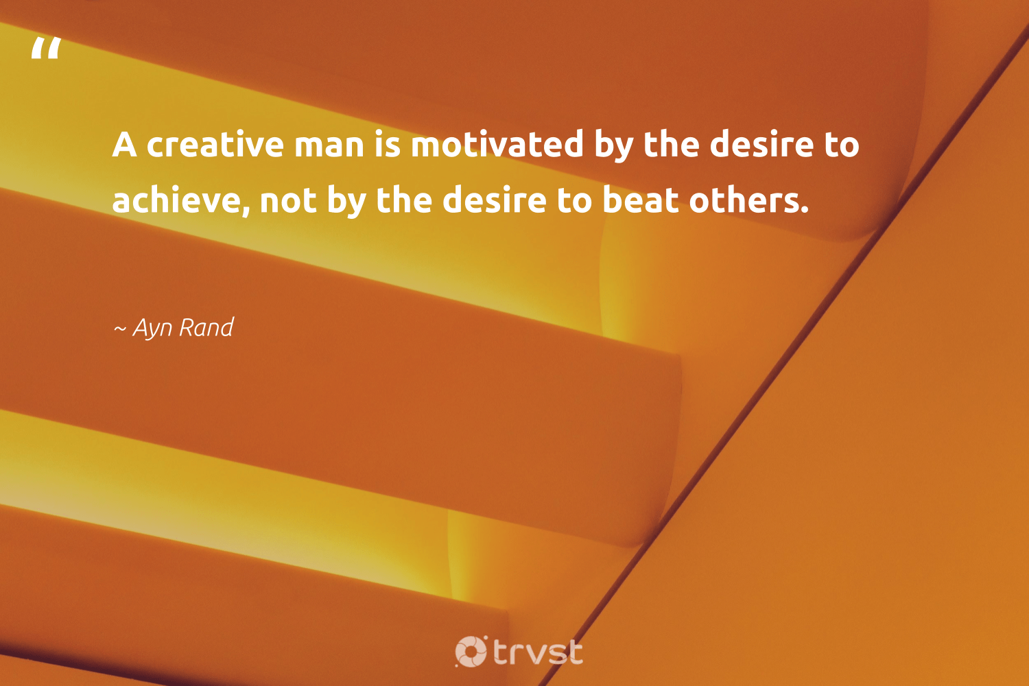 """A creative man is motivated by the desire to achieve, not by the desire to beat others.""  - Ayn Rand #trvst #quotes #creativity #creative #futureofwork #softskills #changetheworld #sketchbook #nevergiveup #begreat #bethechange #designinspiration"