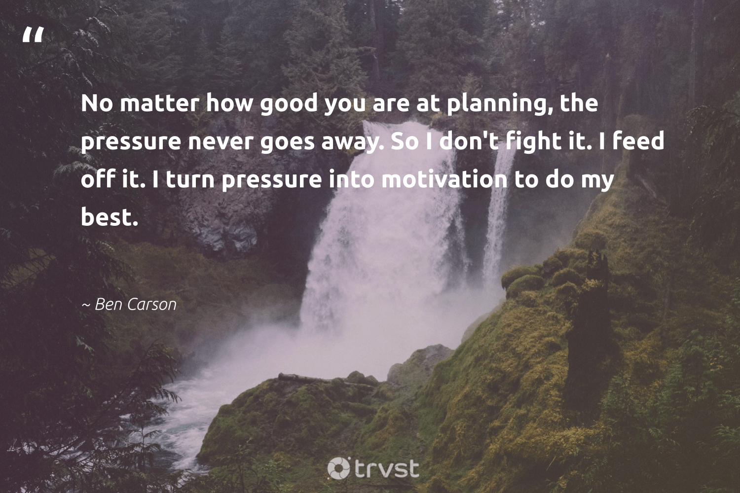 """""""No matter how good you are at planning, the pressure never goes away. So I don't fight it. I feed off it. I turn pressure into motivation to do my best.""""  - Ben Carson #trvst #quotes #motivation #mindful #softskills #mindset #gogreen #goals #futureofwork #changemakers #takeaction #growthmindset"""