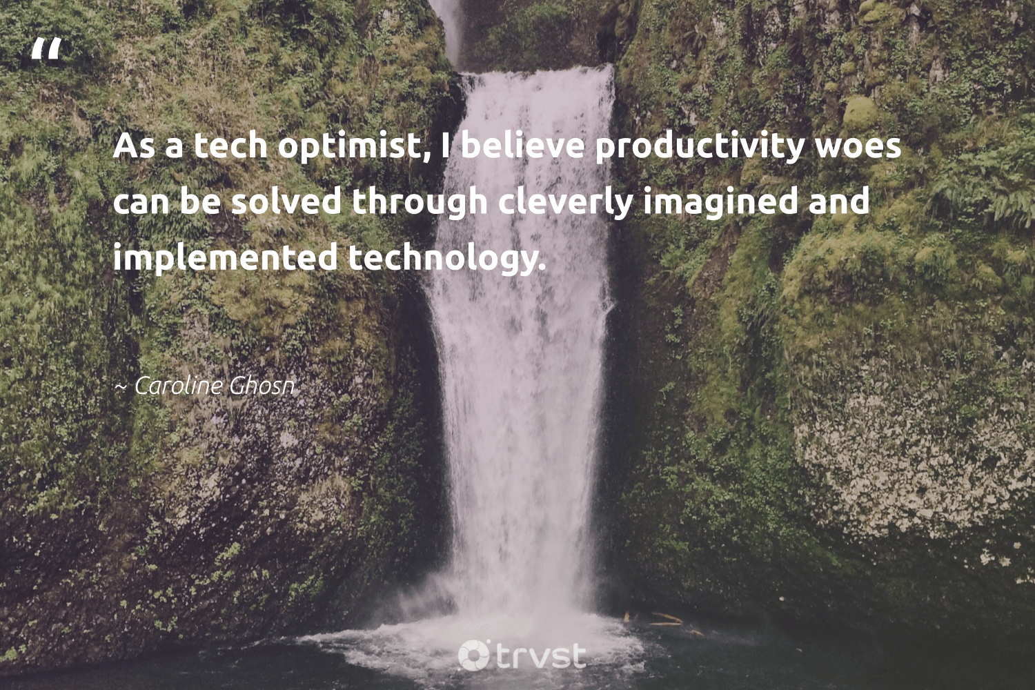 """""""As a tech optimist, I believe productivity woes can be solved through cleverly imagined and implemented technology.""""  - Caroline Ghosn #trvst #quotes #productivity #motivation #futureofwork #begreat #bethechange #goals #nevergiveup #softskills #takeaction #focus"""