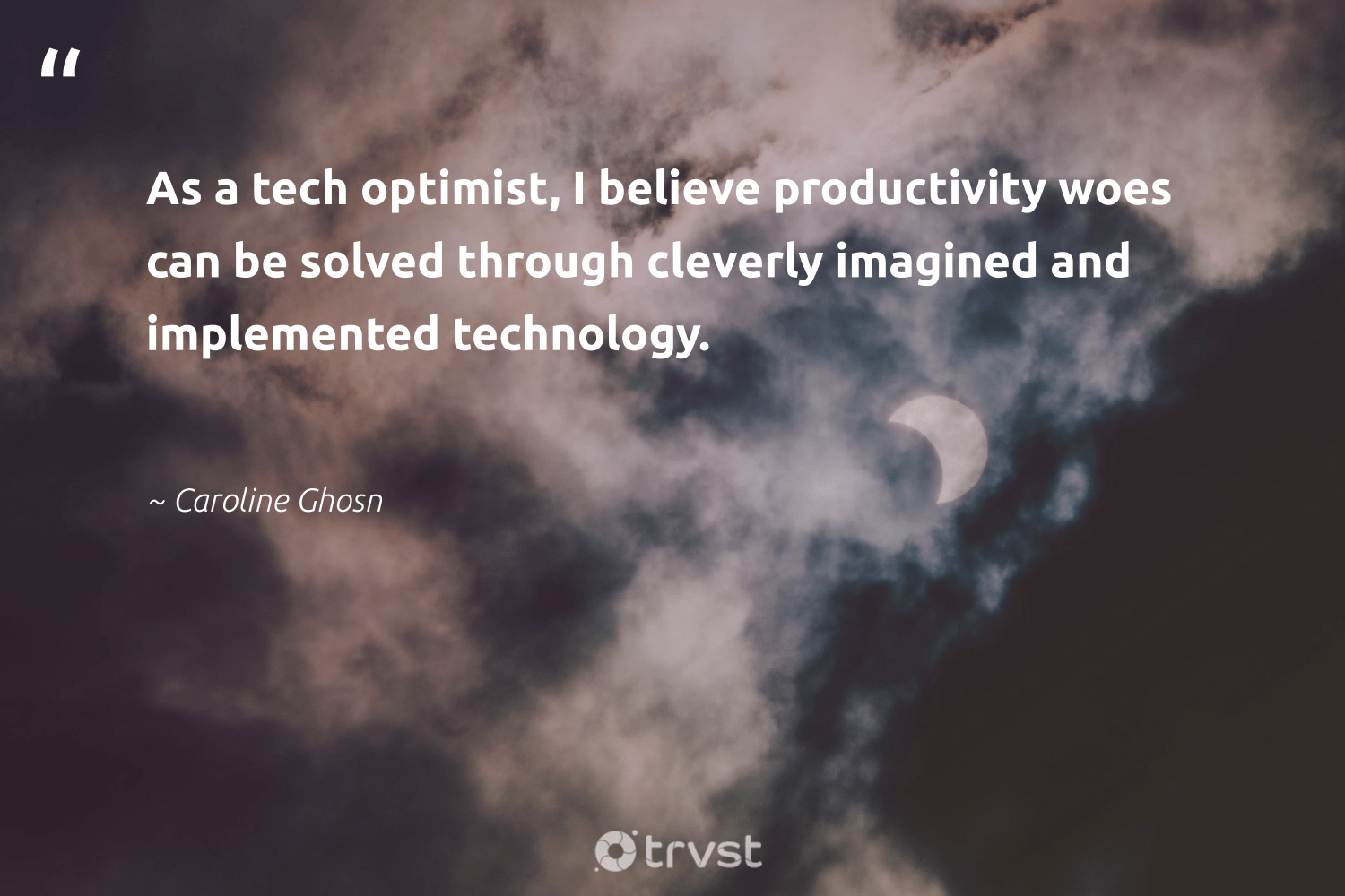"""""""As a tech optimist, I believe productivity woes can be solved through cleverly imagined and implemented technology.""""  - Caroline Ghosn #trvst #quotes #productivity #focus #create #futureofwork #socialchange #productive #learning #nevergiveup #thinkgreen #mostwontiwill"""