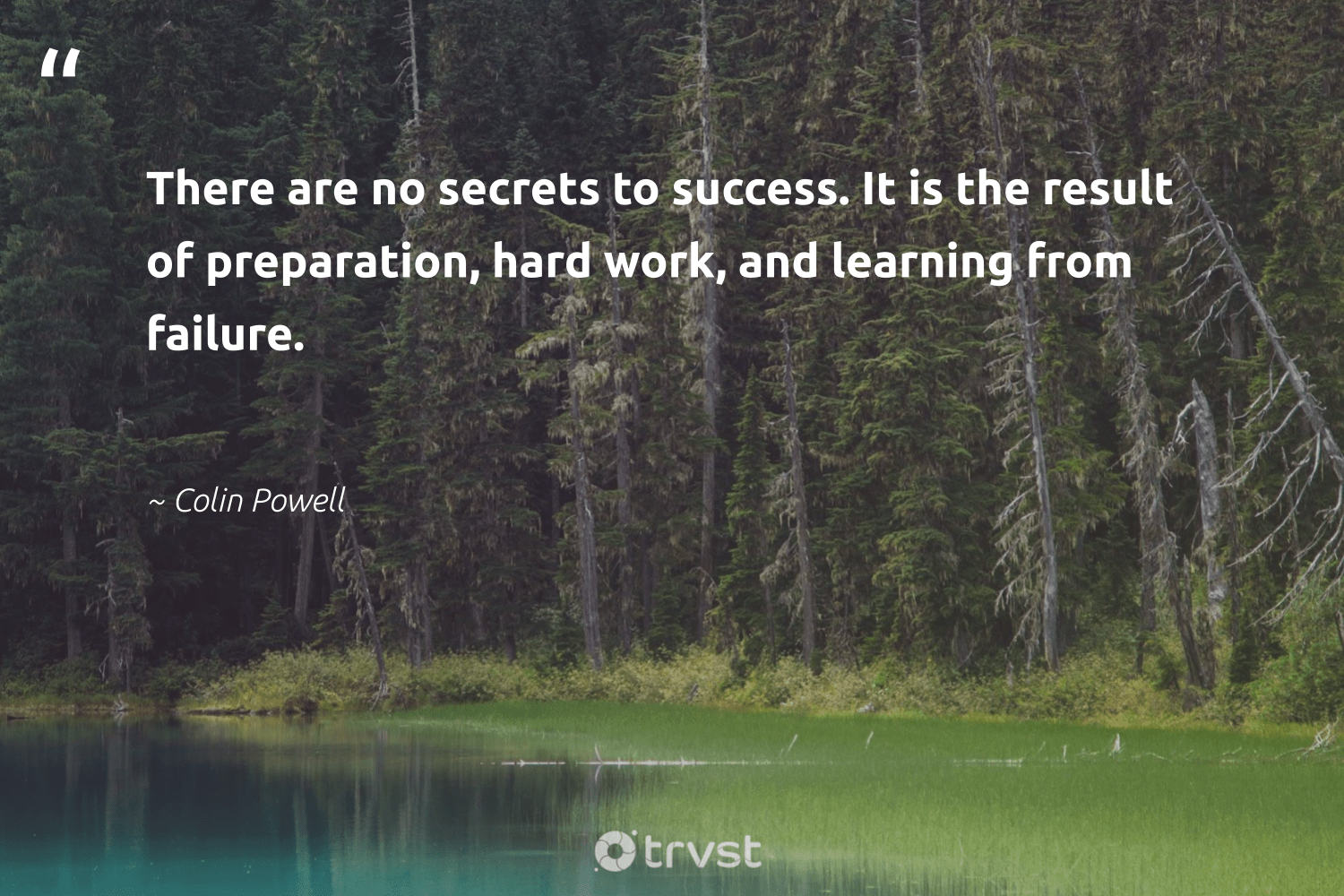 """""""There are no secrets to success. It is the result of preparation, hard work, and learning from failure.""""  - Colin Powell #trvst #quotes #productivity #success #mostwontiwill #begreat #futureofwork #socialchange #focus #softskills #nevergiveup #takeaction"""
