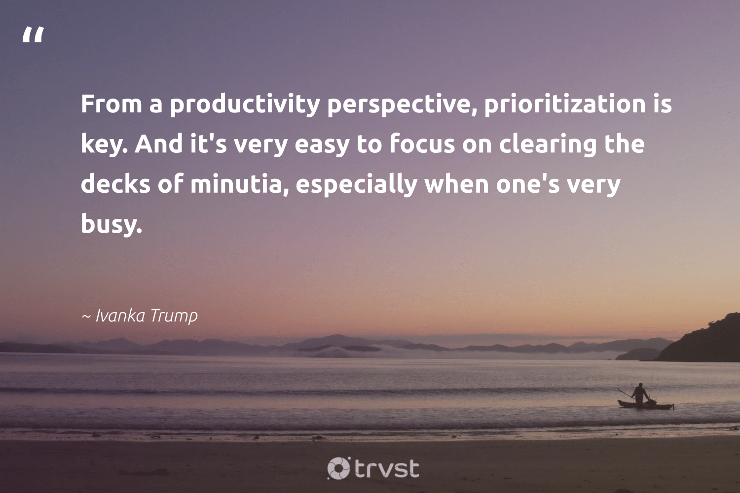 """""""From a productivity perspective, prioritization is key. And it's very easy to focus on clearing the decks of minutia, especially when one's very busy.""""  - Ivanka Trump #trvst #quotes #productivity #focus #motivation #timemanagement #development #begreat #impact #motivational #mostwontiwill #efficiencies"""