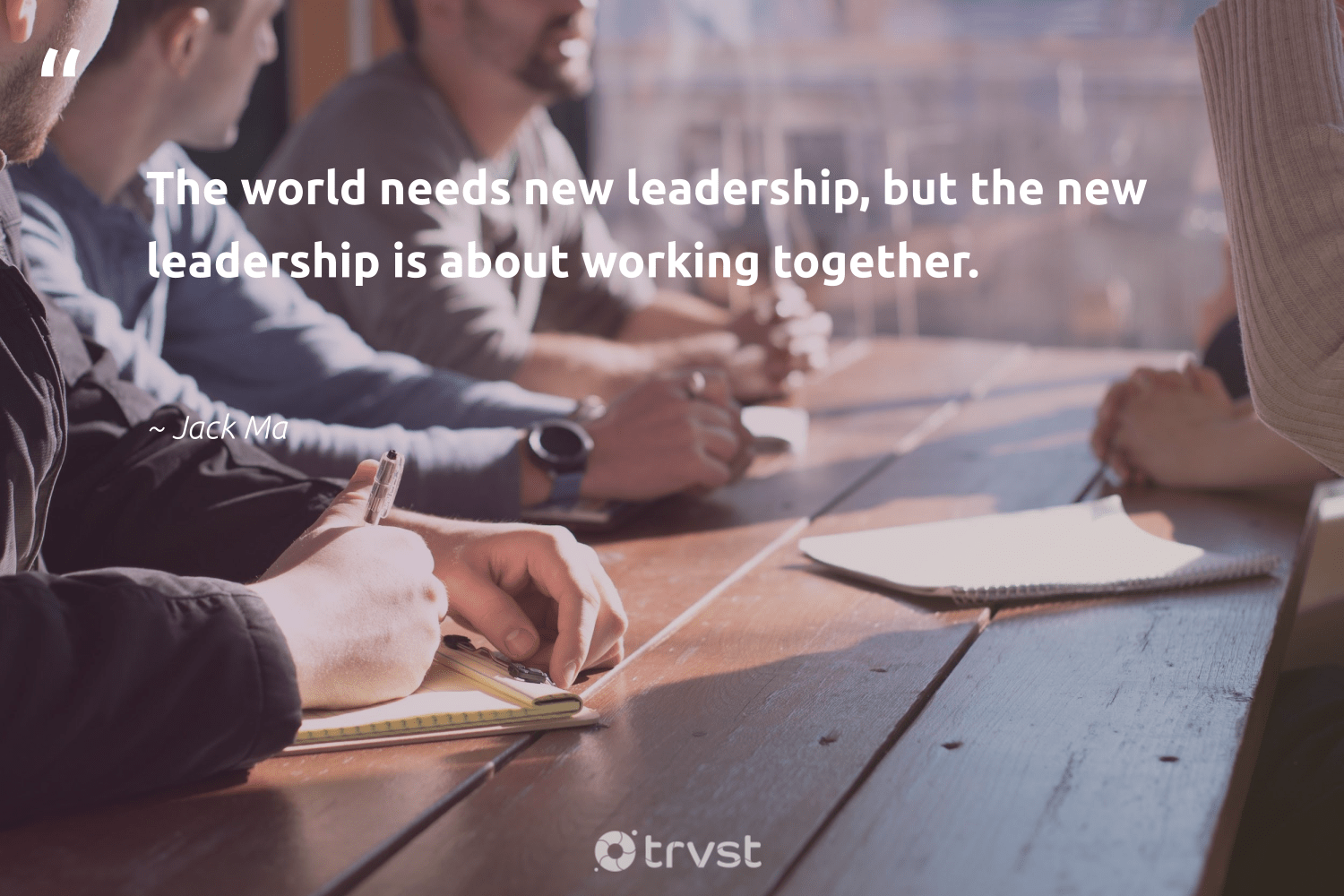 """The world needs new leadership, but the new leadership is about working together.""  - Jack Ma #trvst #quotes #leadership #workingtogether #leadershipdevelopment #futureofwork #begreat #takeaction #leadershipskills #nevergiveup #softskills #socialchange"