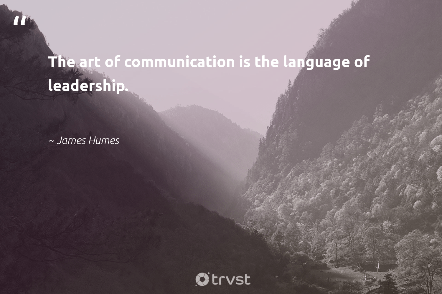 """The art of communication is the language of leadership.""  - James Humes #trvst #quotes #leadership #leadershipqualities #begreat #nevergiveup #ecoconscious #leadershipskills #softskills #futureofwork #gogreen #leadershipdevelopment"