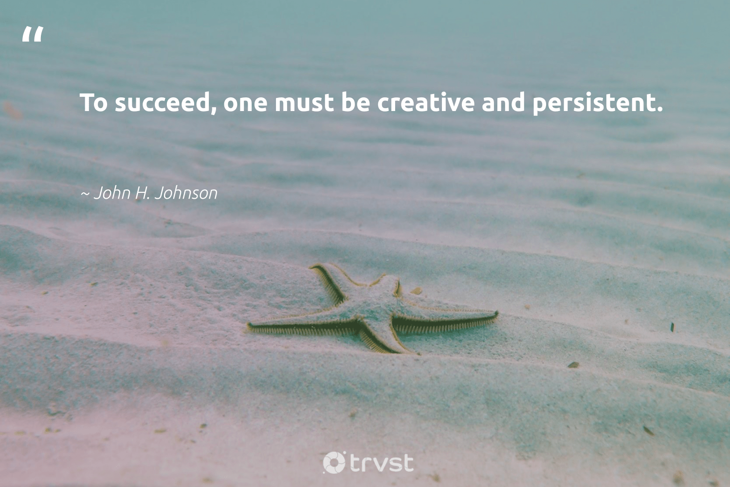 """To succeed, one must be creative and persistent.""  - John H. Johnson #trvst #quotes #creativity #creative #sketchbook #softskills #nevergiveup #beinspired #begreat #futureofwork #dotherightthing #designinspiration"