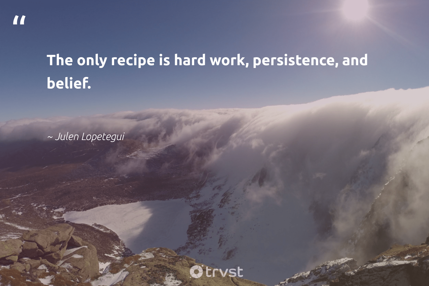 """""""The only recipe is hard work, persistence, and belief.""""  - Julen Lopetegui #trvst #quotes #begreat #bethechange #futureofwork #impact #nevergiveup #collectiveaction #softskills #dosomething #changetheworld #thinkgreen"""