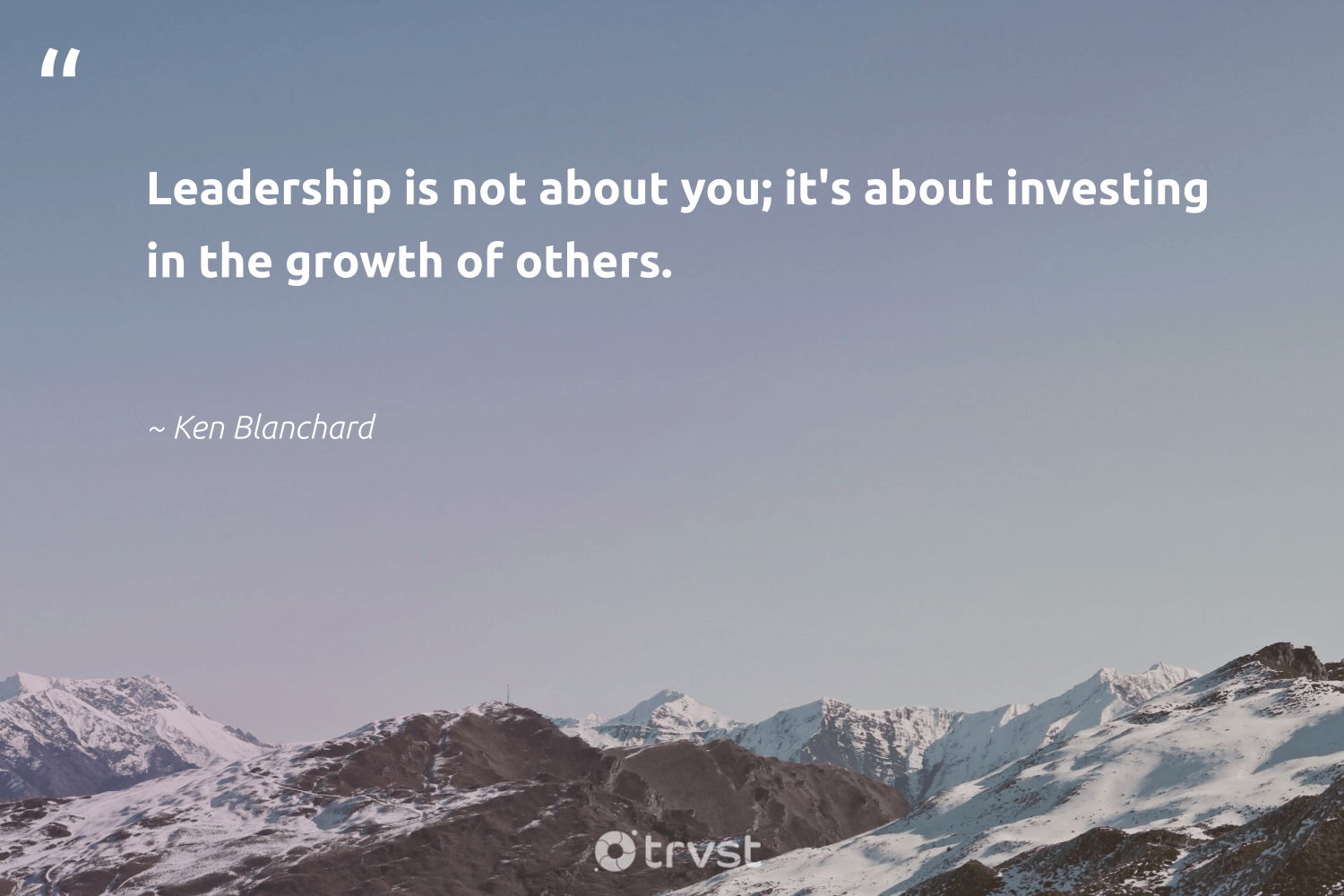 """Leadership is not about you; it's about investing in the growth of others.""  - Ken Blanchard #trvst #quotes #leadership #leadershipqualities #futureofwork #begreat #thinkgreen #leadershipskills #nevergiveup #softskills #bethechange #leadershipdevelopment"