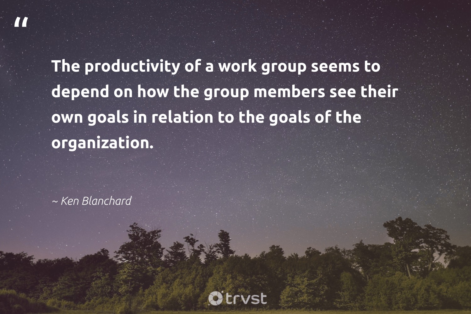 """""""The productivity of a work group seems to depend on how the group members see their own goals in relation to the goals of the organization.""""  - Ken Blanchard #trvst #quotes #goals #productivity #success #motivation #domore #nevergiveup #takeaction #focus #creativemindset #development"""