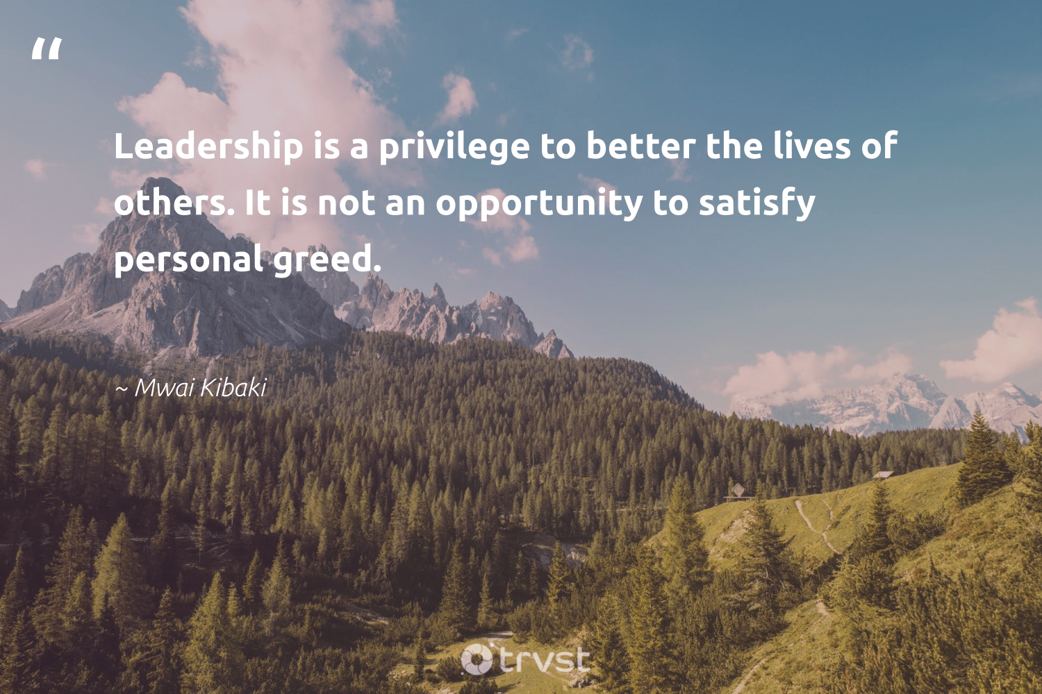 """Leadership is a privilege to better the lives of others. It is not an opportunity to satisfy personal greed.""  - Mwai Kibaki #trvst #quotes #leadership #leadershipskills #begreat #softskills #collectiveaction #leadershipdevelopment #nevergiveup #futureofwork #socialimpact #leadershipqualities"