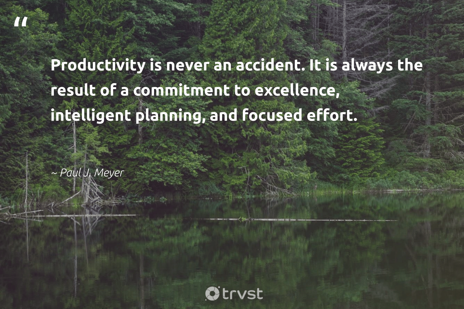"""""""Productivity is never an accident. It is always the result of a commitment to excellence, intelligent planning, and focused effort.""""  - Paul J. Meyer #trvst #quotes #productivity #motivational #nevergiveup #softskills #takeaction #motivation #futureofwork #begreat #socialimpact #timemanagement"""