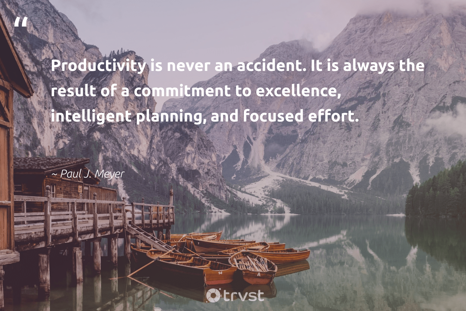 """""""Productivity is never an accident. It is always the result of a commitment to excellence, intelligent planning, and focused effort.""""  - Paul J. Meyer #trvst #quotes #productivity #productive #efficiencies #nevergiveup #bethechange #mostwontiwill #develop #begreat #changetheworld #motivation"""