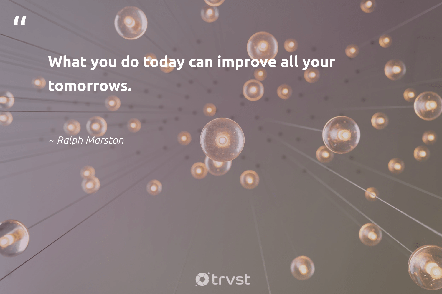 """What you do today can improve all your tomorrows.""  - Ralph Marston #trvst #quotes #nevergiveup #planetearthfirst #futureofwork #bethechange #begreat #impact #softskills #dogood #socialchange #dosomething"