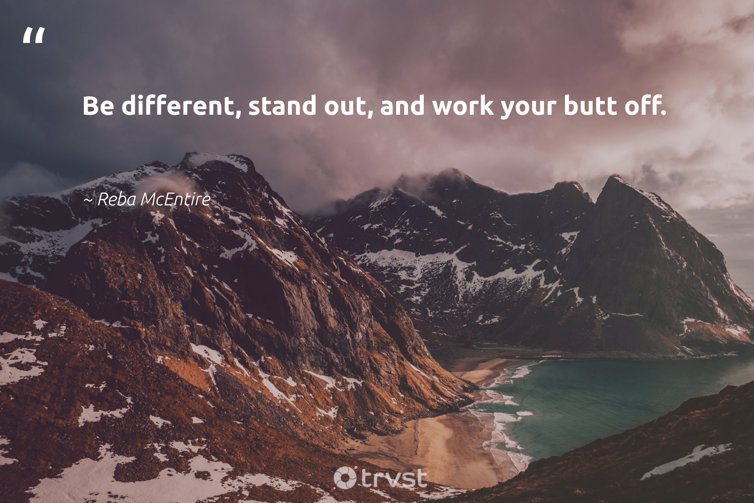 """""""Be different, stand out, and work your butt off.""""  - Reba McEntire #trvst #quotes #begreat #dogood #futureofwork #collectiveaction #nevergiveup #dosomething #softskills #bethechange #beinspired #socialchange"""
