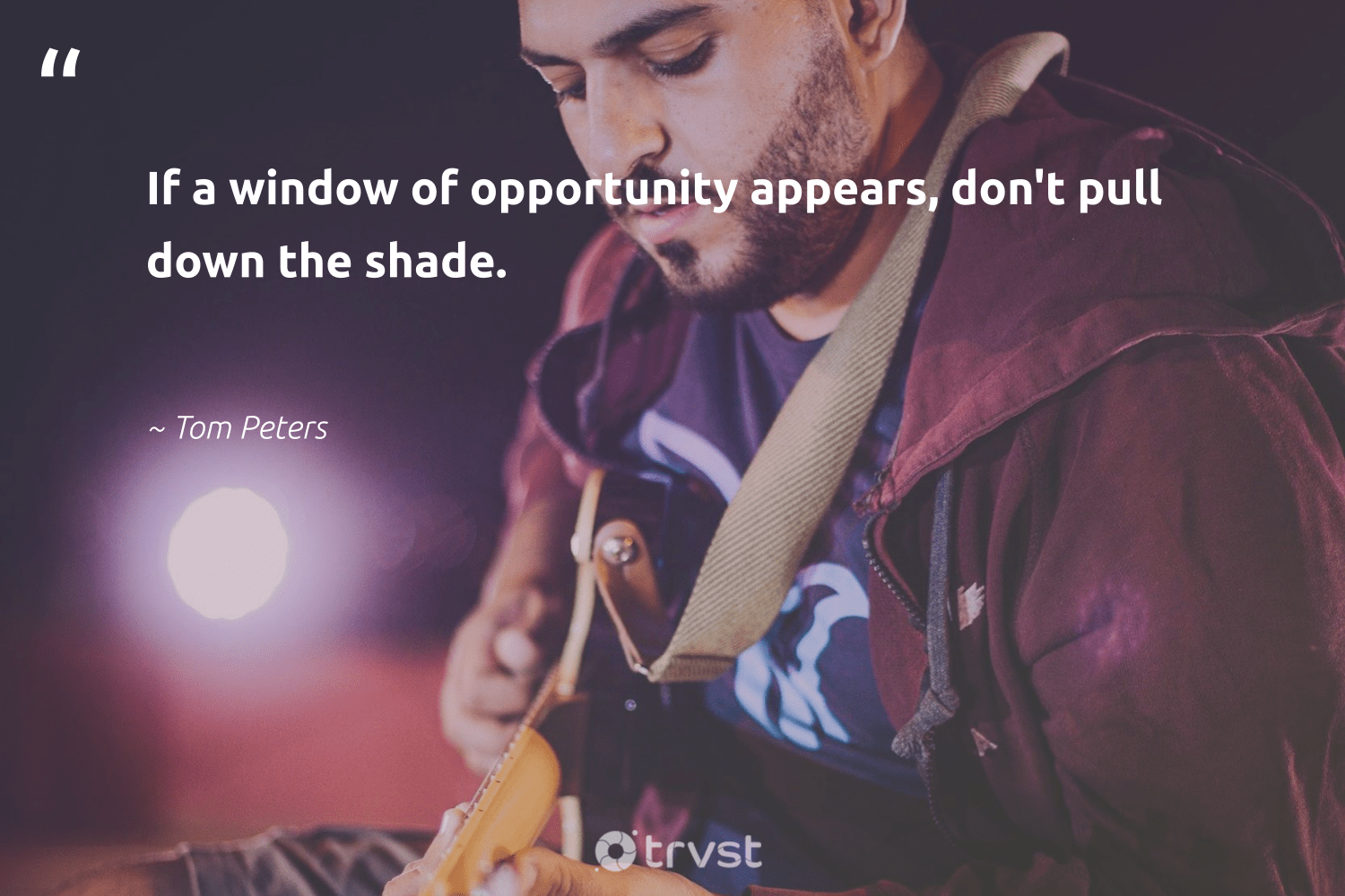 """If a window of opportunity appears, don't pull down the shade.""  - Tom Peters #trvst #quotes #begreat #impact #softskills #socialchange #futureofwork #bethechange #nevergiveup #beinspired #dotherightthing #socialimpact"