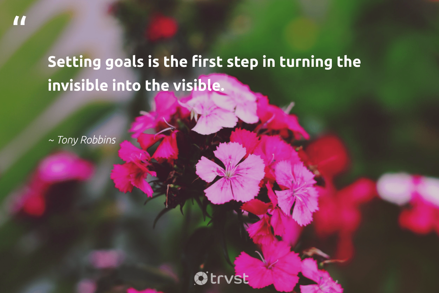 """""""Setting goals is the first step in turning the invisible into the visible.""""  - Tony Robbins #trvst #quotes #goals #creativemindset #begreat #mindset #dogood #motivation #futureofwork #changemakers #dosomething #growthmindset"""